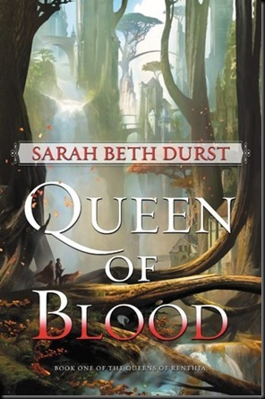 The Queen of Blood  (The Queens of Renthia #1)