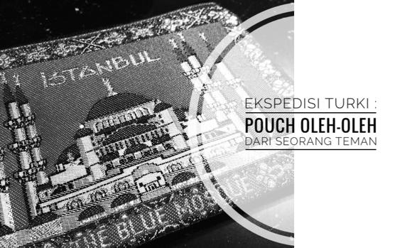 Pouch turki, Oleh-oleh turki