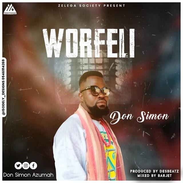 Don Simon -Worfeli-Epl-(Prod. By Desbeatz).