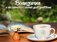 buongiorno buon giorno immagine con frase aforismo a chi apprezza i piccoli gesti quotidiani tazza libro fiori.jpg