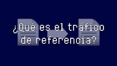Qué es el tráfico de referencia