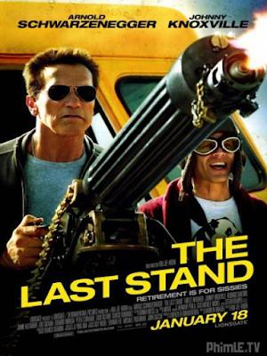 Phim Chốt Chặn Cuối Cùng - The Last Stand (2013)
