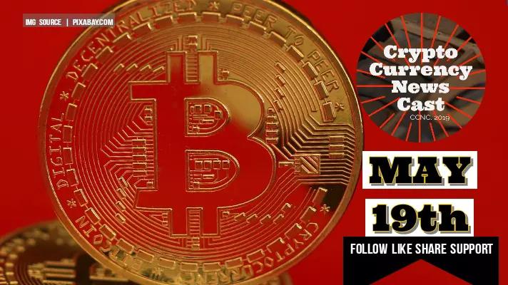 Crypto News Cast May 19th 2021 ?