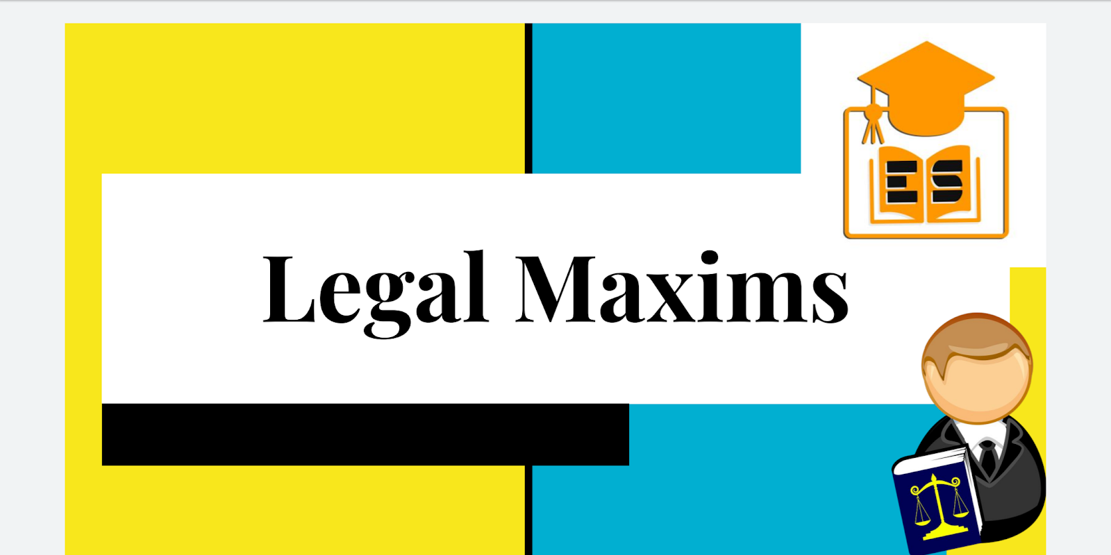 Legal Maxims | What is legal maxims and its examples