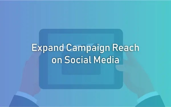 Expand Campaign Reach on Social Media