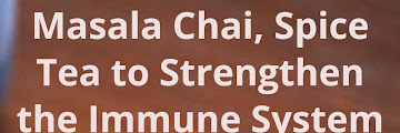 Masala Chai, Spice Tea to Strengthen the Immune System