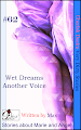 Cherish Desire: Very Dirty Stories #62, Wet Dreams, Marie, Another Voice, Angel, Max, erotica