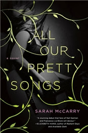All Our Pretty Songs by Sarah McCarry