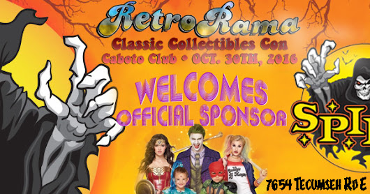 RetroRama Classic Collectibles Con Oct. 30 Windsor welcomes sponsor Spirit Halloween!