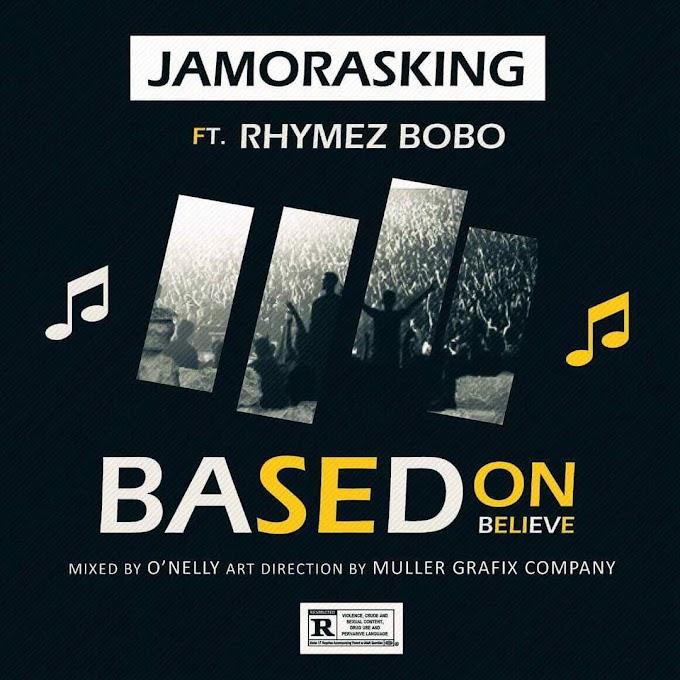 [Music] JAMORASKID FEAT. RHYMEZ BOBO - BASED ON BELIEVE