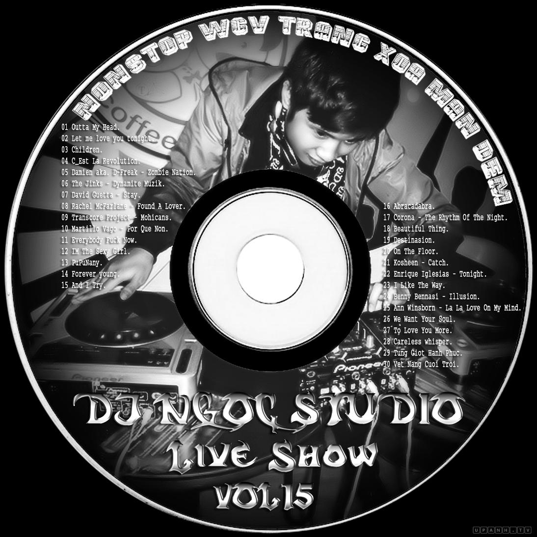[Nonstop] - [Live Show] - WGV Trắng Xóa Màn Đêm [Vol15] - DJ Ngọc Studio