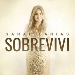 Sarah Farias – Sobrevivi