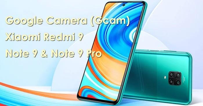 Download GCAM Xiaomi Redmi 9, Note 9 / Pro Tanpa Root