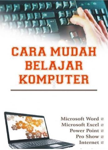 BELAJAR KOMPUTER MUDAH KOK!