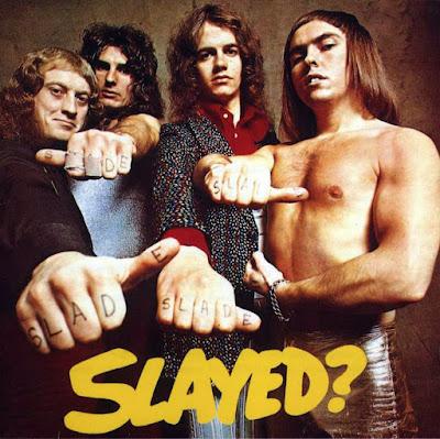 Slade ~ 1972 ~ Slayed?