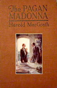 Cover of Harold MacGrath's Book The Pagan Madonna