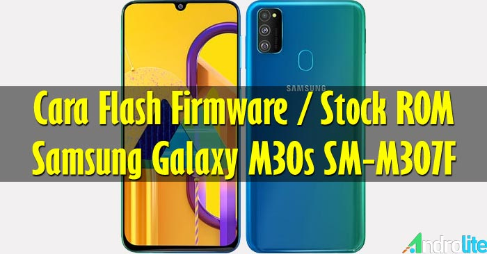 Cara Flash Samsung Galaxy M30s SM-M307F