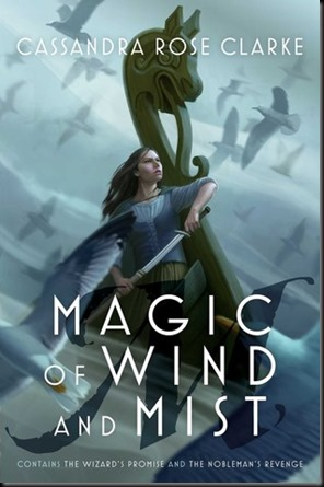 Magic of Wind and Mist (The Hanna Duology #1 & 2) by Cassandra Rose Clarke