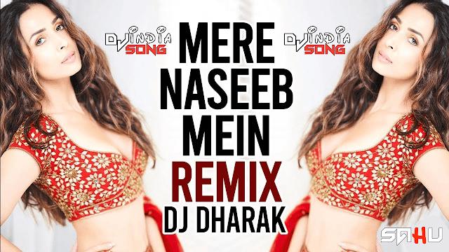 Mere Naseeb Mein dj Dharak