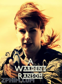 Tử Ngục - A Warden's Ransom (2014) Poster