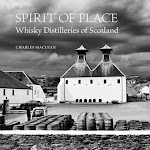 "Charles MacLean ""Spirit of Place. Whisky Distilleries in Scotland"", Frances Lincoln Limited, London 2015.jpg"