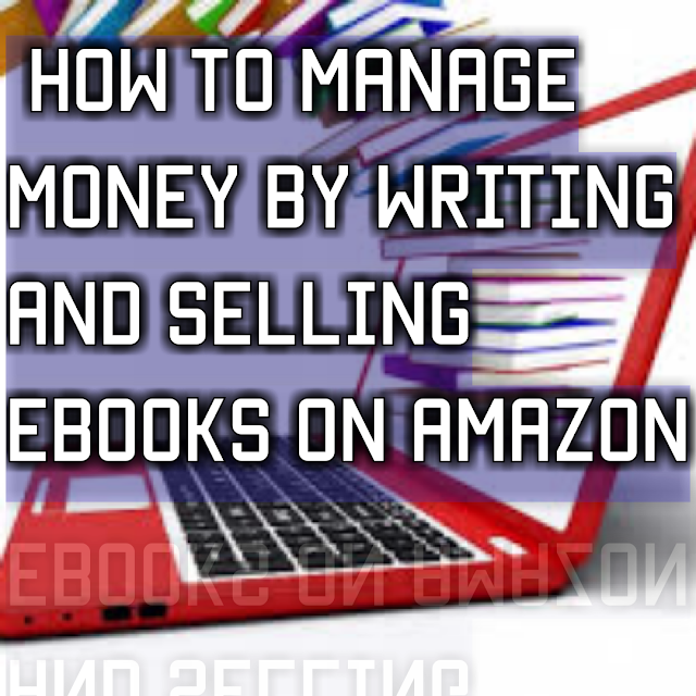 Write and sell ebooks on amazon
