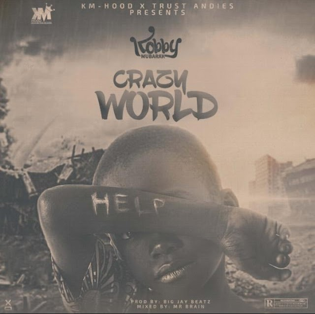 Kobby Mubarak - Crazy World (Prod. By Big Jay Beatz).