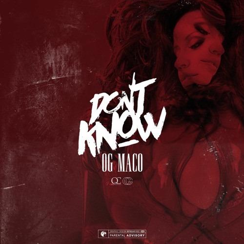 OG Maco – Don't Know