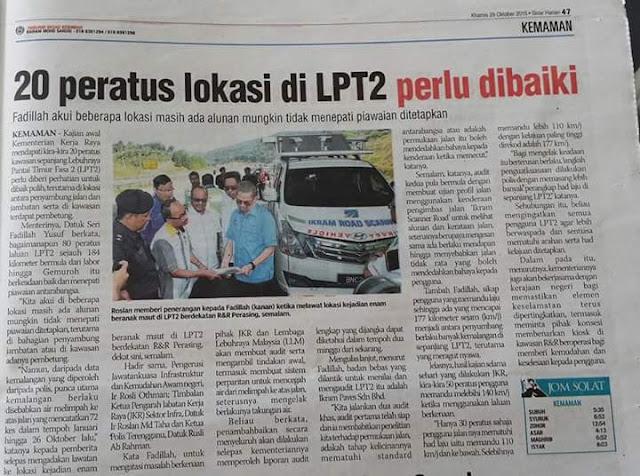 Merujuk kepada kenyataan Menteri Kerjaraya berhubung penemuan awal pemeriksaan terhadap Lebuhraya Pantai Timur 2 (LPT2)