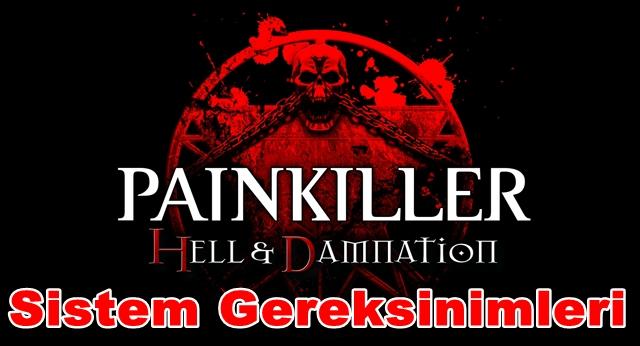 Painkiller: Hell and Damnation'ın Sistem Gereksinimleri ve Çıkış Tarihi Açıklandı!