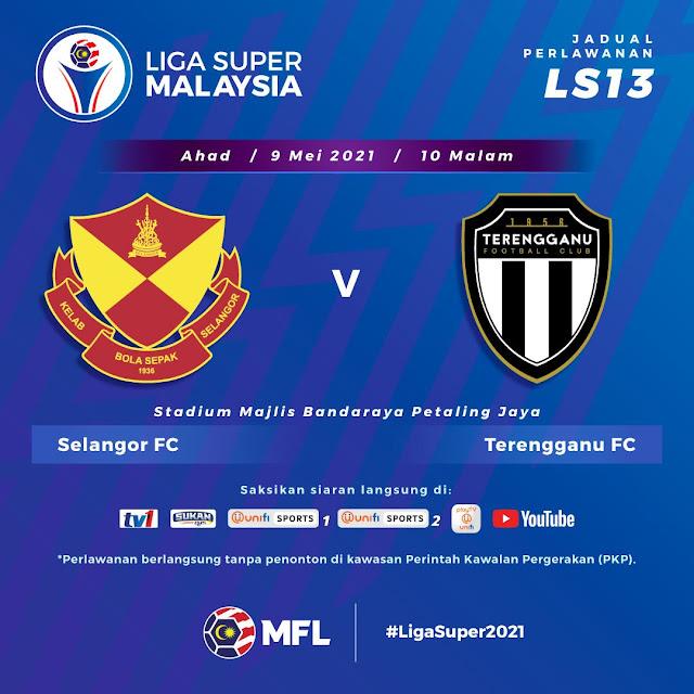 Live Streaming Selangor vs Terengganu Liga Super 9.5.2021