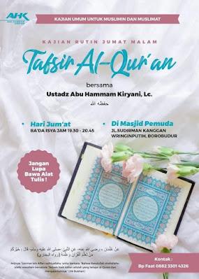 Ikuti Kajian Rutin Jumat malam Tafsir Alquran Bersama Ustadz Abu Hammam Kiryani, LC di Masjid Pemuda Borobudur