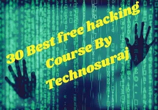 30 Best Ethical Hacking Course - Free hacking course - Technosuraj