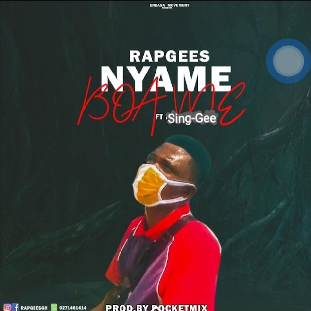RapGees ft Sing-Gee-Nyame Boa Me(Mixed By Datboi)