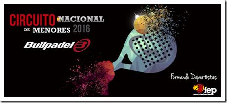 Bullpadel patrocinará el Circuito Nacional de Menores 2016 de la Federación Española de Pádel.