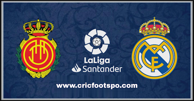 La Liga: Real Madrid Vs Mallorca Live Stream Online Free Match Preview and Lineup