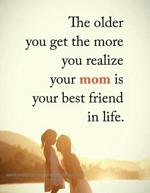Mom Is Your Best Friend Cool Picture Quotes