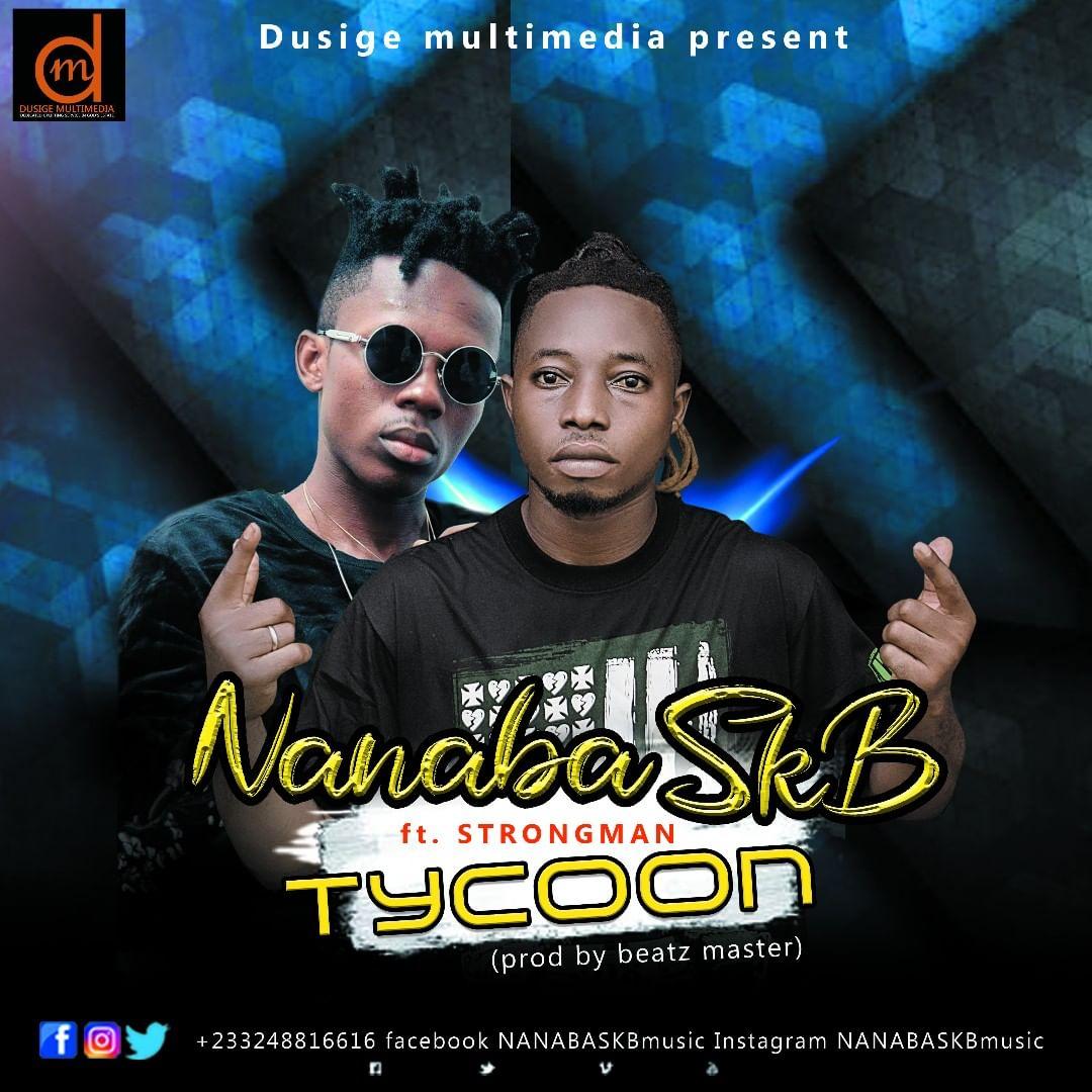 Nanaba SKB - Tycoon ft. Strongman