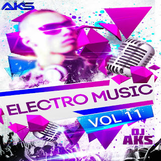 2017-Electro+Music+Vol+11+Dj+Aks