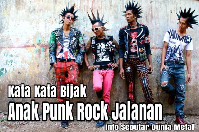 Kutipan Kata Kata Bijak Anak Punk Rock Jalanan Dikutip Dari
