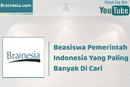 Beasiswa Pemerintah Indonesia Yang Paling Banyak Di Cari