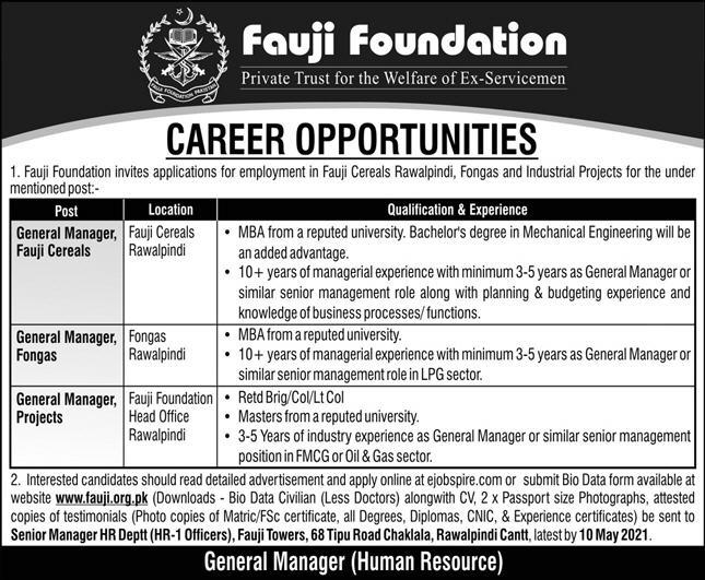 This page is about Fauji Foundation Jobs May 2021 Latest Advertisment. Fauji Foundation invites applications for the posts announced on a contact / permanent basis from suitable candidates for the following positions such as General Manager (Fauji Cereals), General Manager (Fongas), General Manager (Projects). These vacancies are published in Express Newspaper, one of the best News paper of Pakistan. This advertisement has pulibhsed on 02 May 2021 and Last Date to apply is 10 May 2021.