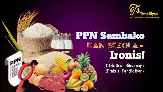 PPN Sembako dan Sekolah, Ironis!