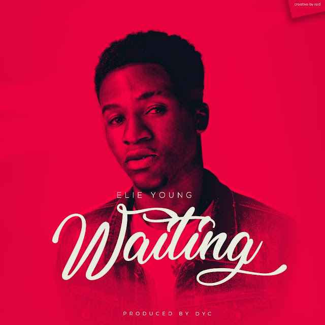 [Music] Elie Yung - Waiting (Prod. By DYC)
