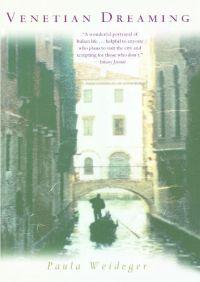Venetian Dreaming By Paula Weideger