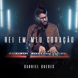Gabriel Guedes – Rei Em Meu Coração