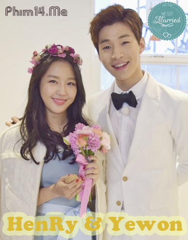 Henry và Yewon – TV Show We Got Married Full HD (2015)