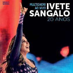 CD Ivete Sangalo - Multishow Ao Vivo 20 Anos (Live) - Torrent 2019