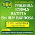 I Igreja Batista em Ruy Barbosa comemora 104 anos de 31 a 03 de fevereiro.
