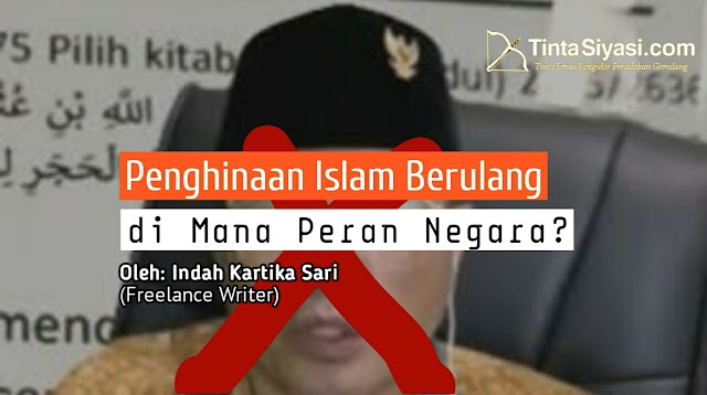 Penghinaan Islam Berulang, di Mana Peran Negara?